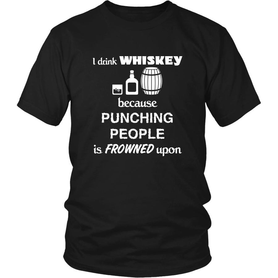 Whiskey - I drink Whiskey because punching people is frowned upon - Drinks Shirt-T-shirt-Teelime | shirts-hoodies-mugs