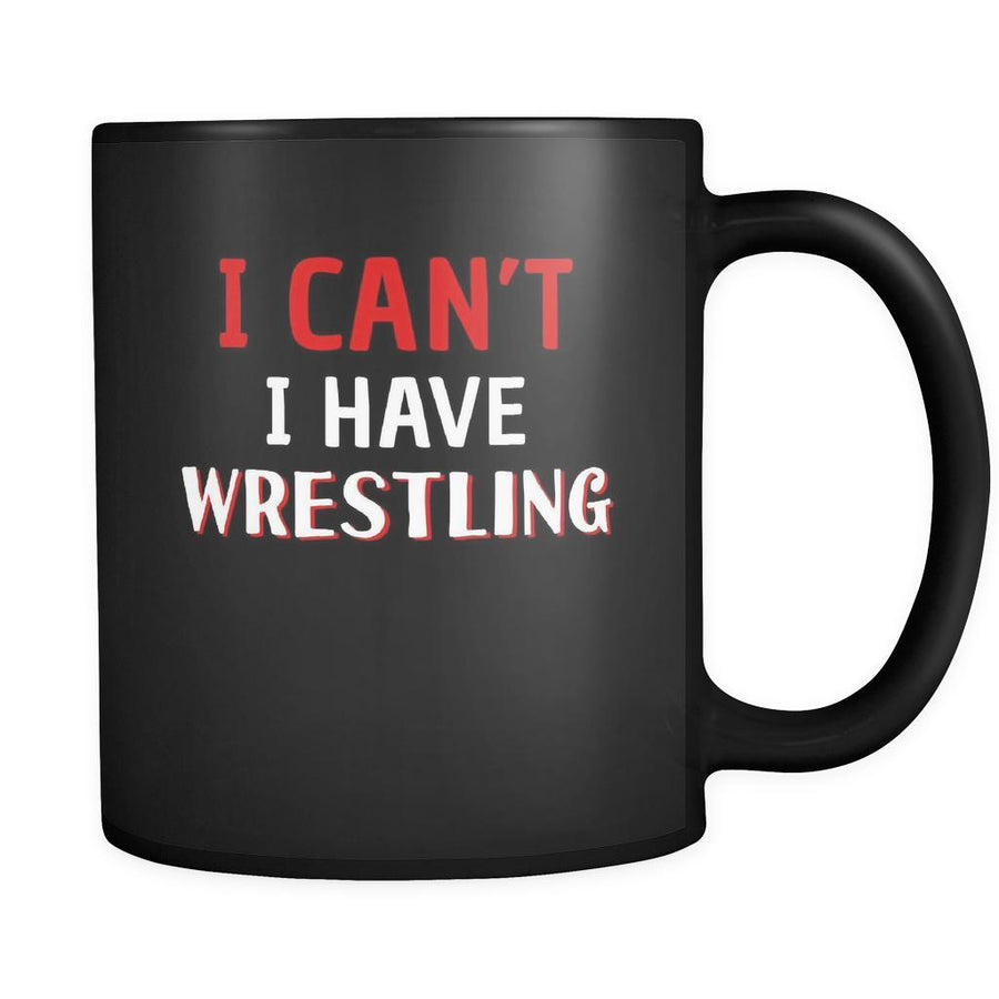 Wrestling I Can't I Have Wrestling 11oz Black Mug-Drinkware-Teelime | shirts-hoodies-mugs