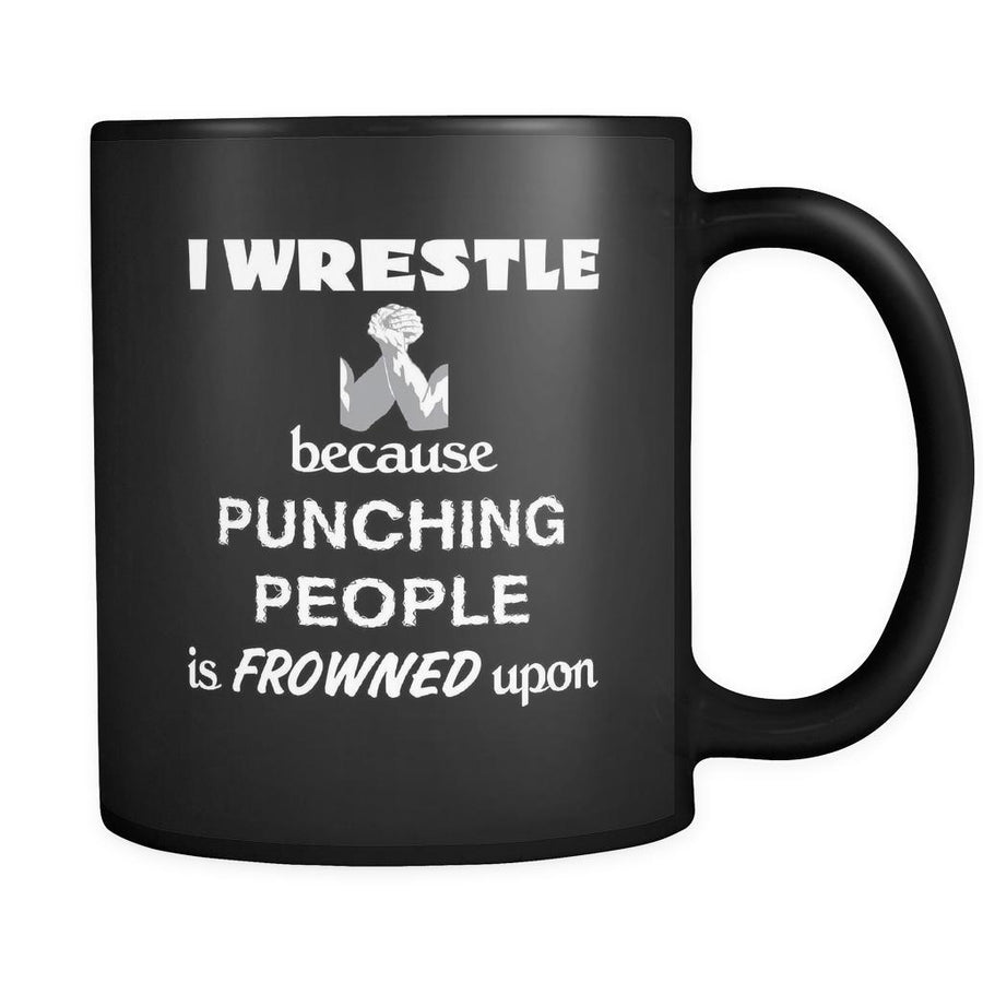 Wrestling - I Wrestle because punching people is frowned upon - 11oz Black Mug-Drinkware-Teelime | shirts-hoodies-mugs