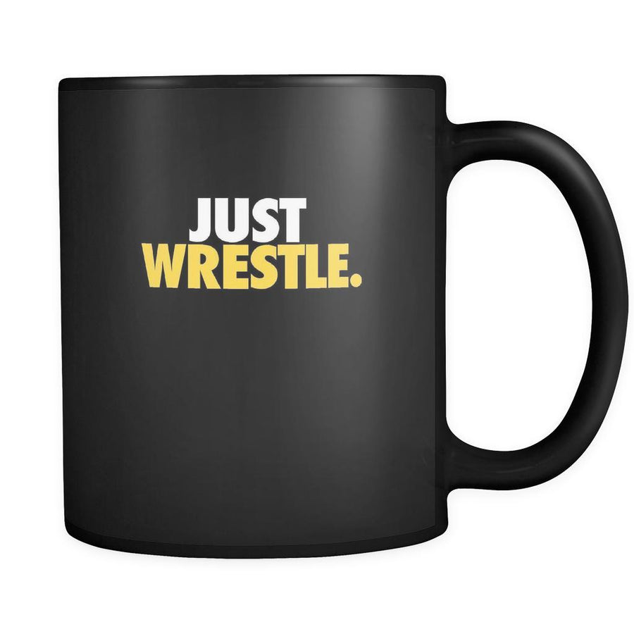 Wrestling just wrestle 11oz Black Mug-Drinkware-Teelime | shirts-hoodies-mugs