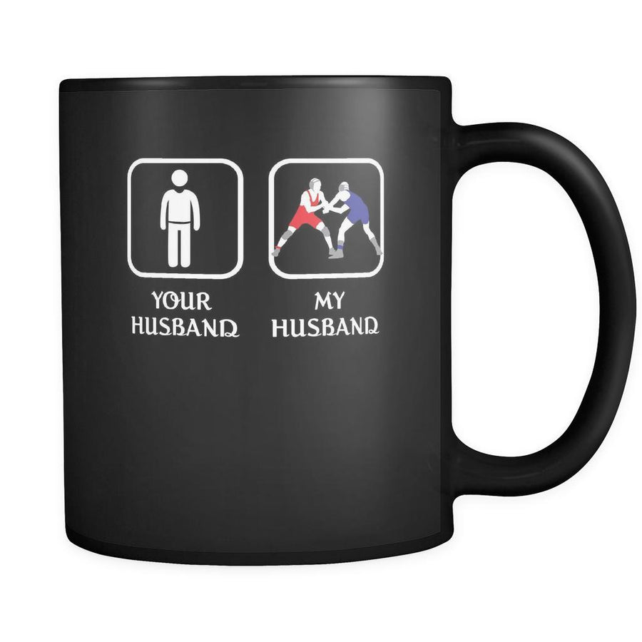 Wrestling -  Your husband My husband - 11oz Black Mug