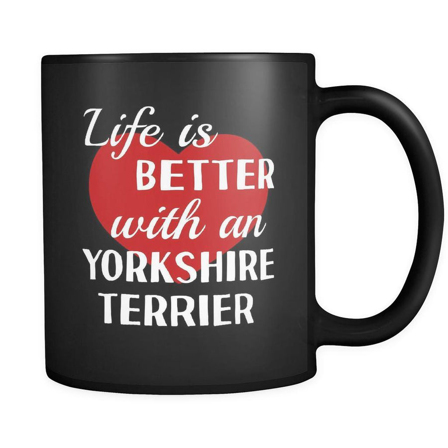 Yorkshire Terrier Life Is Better With A Yorkshire Terrier 11oz Black Mug-Drinkware-Teelime | shirts-hoodies-mugs