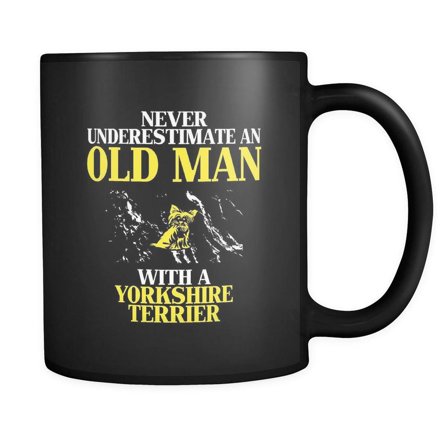 Yorkshire terrier Never underestimate an old man with a Yorkshire terrier 11oz Black Mug