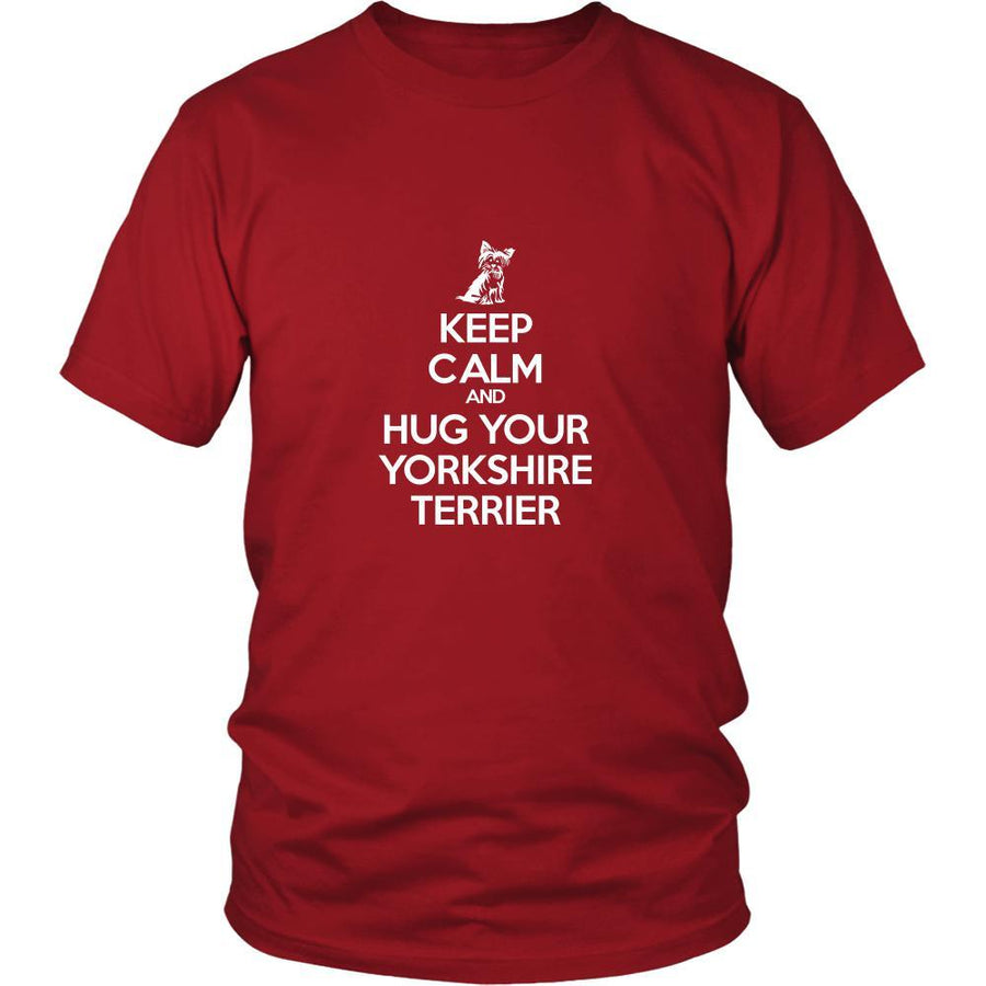 Yorkshire terrier Shirt - Keep Calm and Hug Your Yorkshire terrier- Dog Lover Gift
