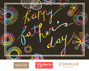 Mochy Kid x Conrad hotel: Father's Day workshop (Jun 17, 12noon - 2:30pm)