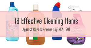 (UPDATED) Wuhan virus: List of effective cleaning items by NEA (SG)