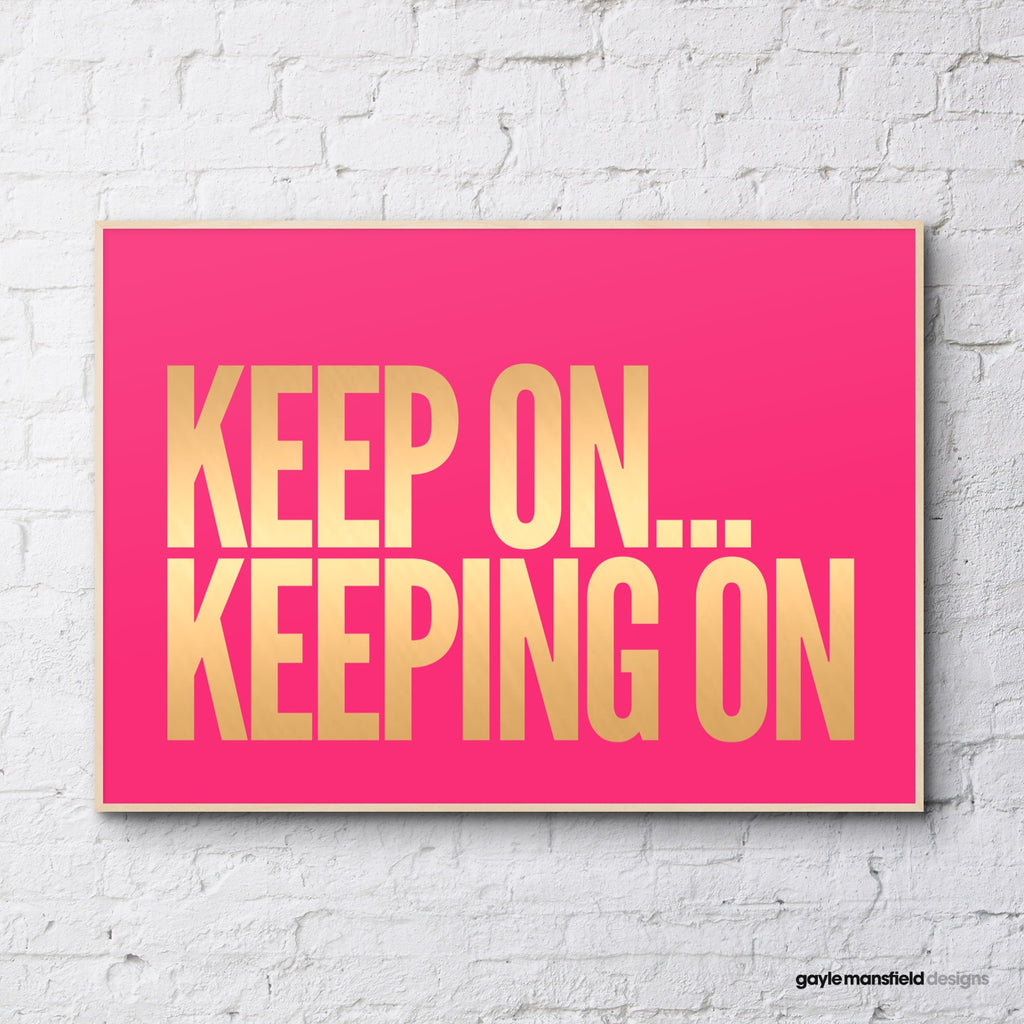 KEEP ON gold metallic foil / pink neon
