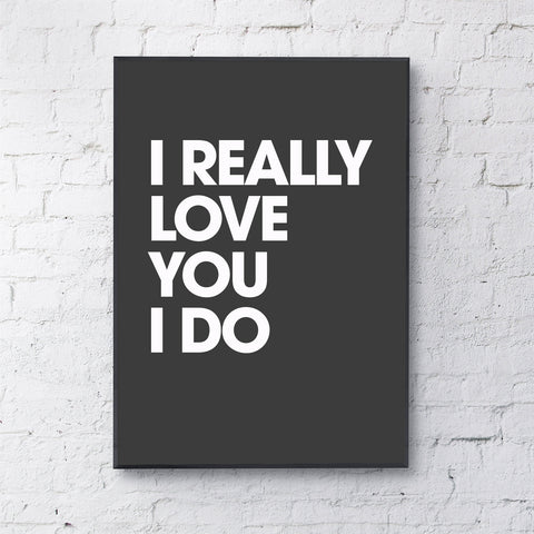 I really love you  (white on black)