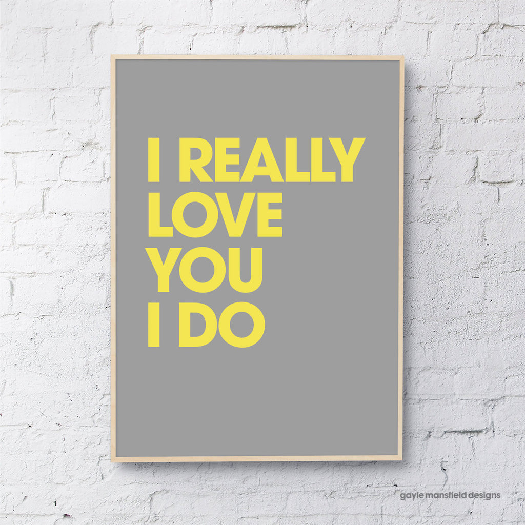 I really love you (yellow on grey)
