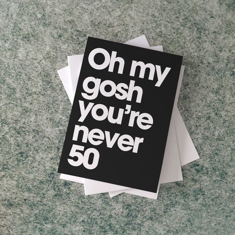 'oh my gosh' 50 card