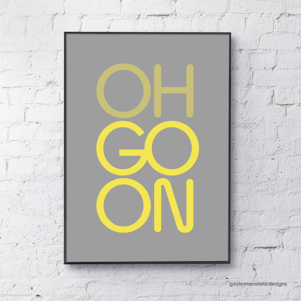 OH GO ON (grey/yellow)