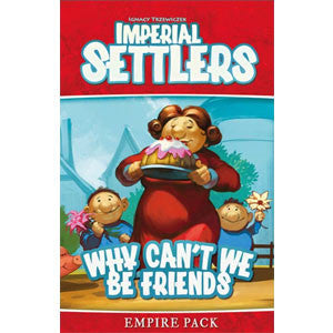 Imperial Settlers: Why Can't We Be Friends - Quiche Games