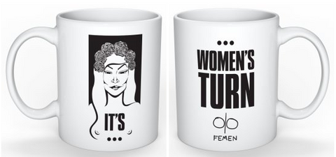 """It's women's turn"" Mug"