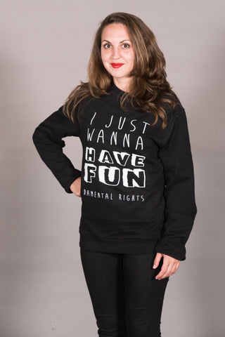 "Sweatshirt ""I just wanna have FUNdamental rights"""