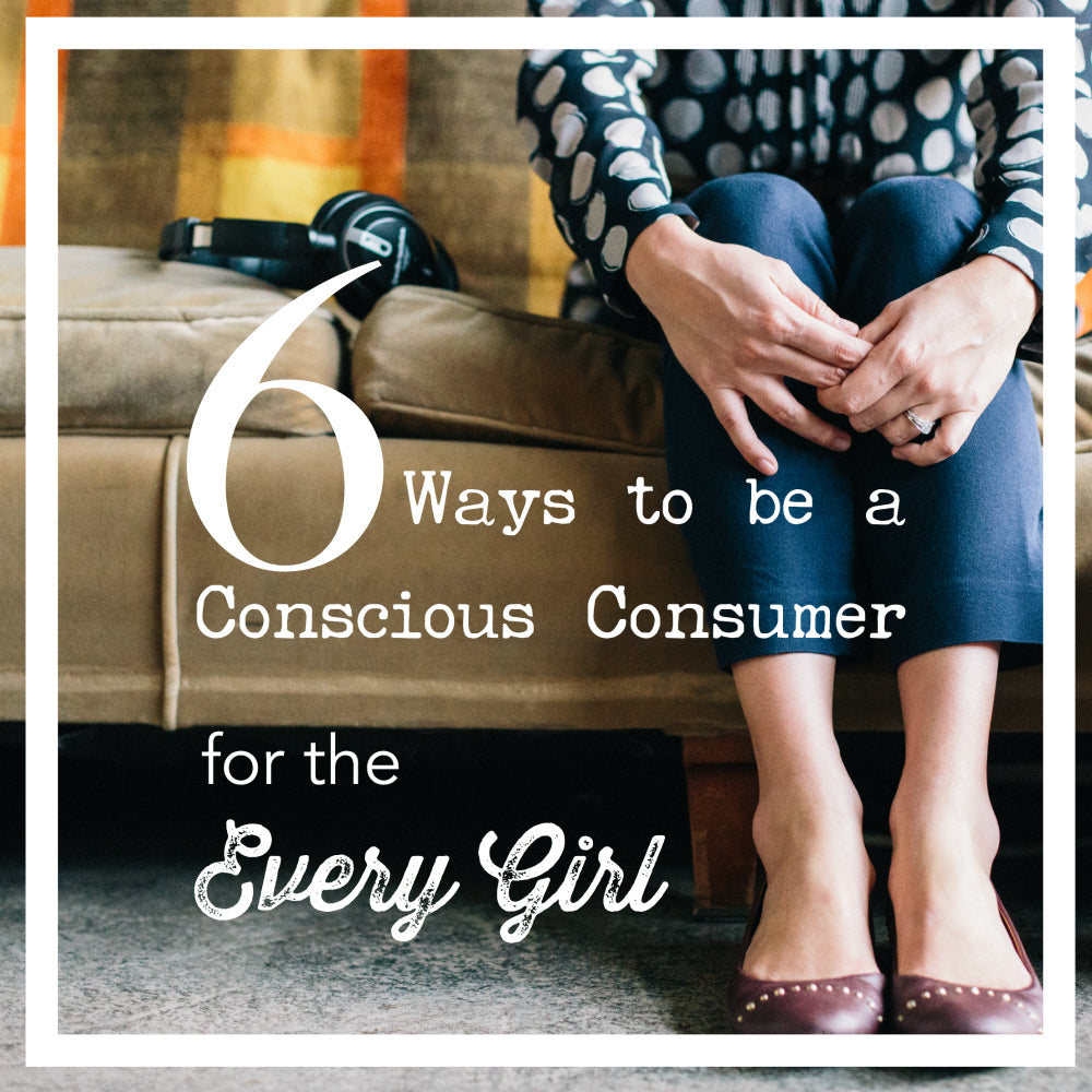 6 Ways to be a Conscious Consumer // Ethical Fashion // Fair Trade // Fashion for Good