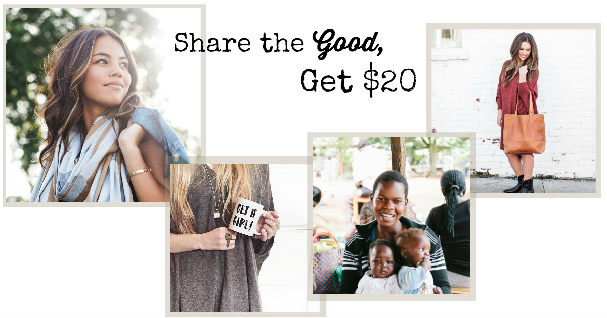 Share the Good, Get $20. Make a difference with gifts that give back.