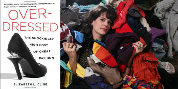 Overdressed: The Shockingly High Cost of Cheap Fashion // Elizabeth L. Cline