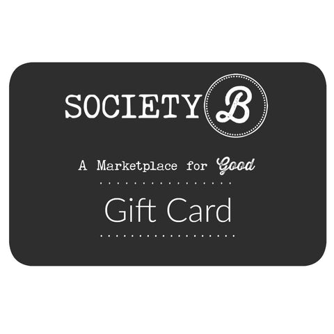 Gift Card // Society B // Society B - Fair Trade Products and Gifts that Give Back