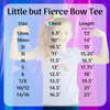 Little but Fierce Bow Tee
