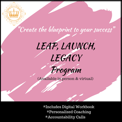 Leap, Launch, Legacy (The program that will change you and your business)
