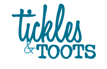 tickles & toots