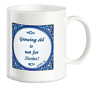 Growing Old Not For Sissies Coffee Mug