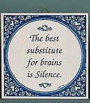 Tile Quotes: Substitute For Brains.. - GermanGiftOutlet.com  - 2