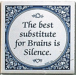 Tile Quotes: Substitute For Brains.. - GermanGiftOutlet.com  - 1