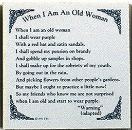 When I Am An Old Woman Tile - GermanGiftOutlet.com  - 1