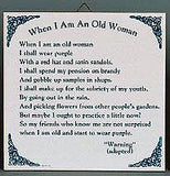 When I Am An Old Woman Tile - GermanGiftOutlet.com  - 2