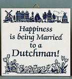 Inspirational Wall Plaque: Married To Dutchman.. - GermanGiftOutlet.com  - 1