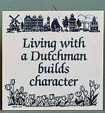 Inspirational Wall Plaque: Living With Dutchman.. - GermanGiftOutlet.com  - 1