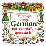 German Gift Wall Plaque Tiles: Tough Being German