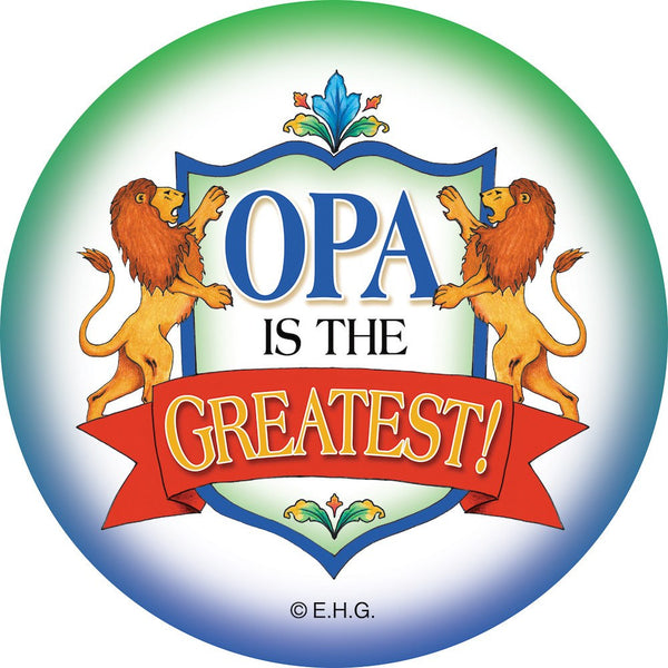 Magnetic Button: Opa is the Greatest - GermanGiftOutlet.com  - 1