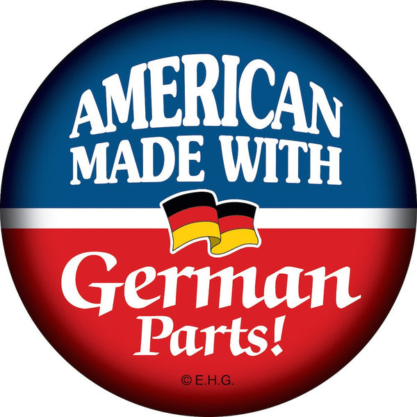 Metal Button: American Made... German Parts