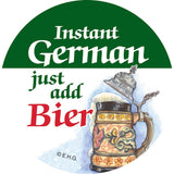 Metal Button: Instant German Just add Bier - GermanGiftOutlet.com  - 1
