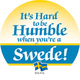 Magnetic Button: Humble Swede - GermanGiftOutlet.com  - 1