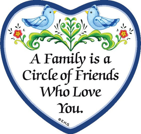 """A Family Is a Circle Of Friends..."" Heart Magnet Tile - 1- GermanGiftOutlet.com"
