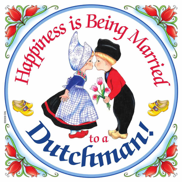 Dutch Souvenirs Magnet Tile (Happiness Married to Dutchman)