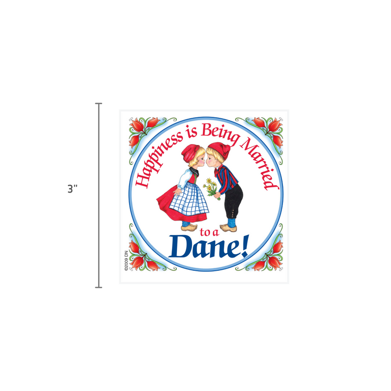 Danish Shop Magnet Tile (Happiness Married To Dane)