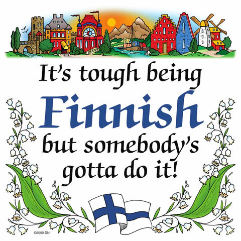 Finnish Souvenirs Magnet Tile (Tough Being Finn)