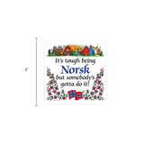 Norwegian Gift Magnet Tile (Tough Being Norsk)