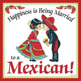 Mexican Gifts: Married To Mexican Tile Magnet - GermanGiftOutlet.com  - 1