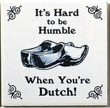 Dutch Culture Magnet Tile (Humble Dutch) - GermanGiftOutlet.com  - 1
