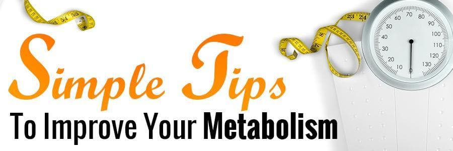 Simple Tips to Improve Your Metabolism