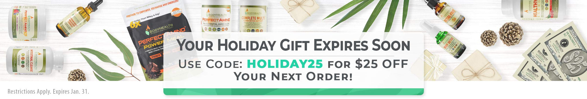 Have you used your holiday gift card yet? Save $25 off your next order with code: HOLIDAY25