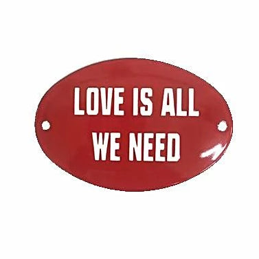 Placa Decorativa Esmaltada Love is all we need