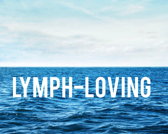 LYMPH LOVING!