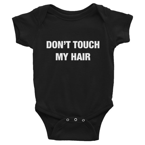Don't Touch My Hair Infant Bodysuit