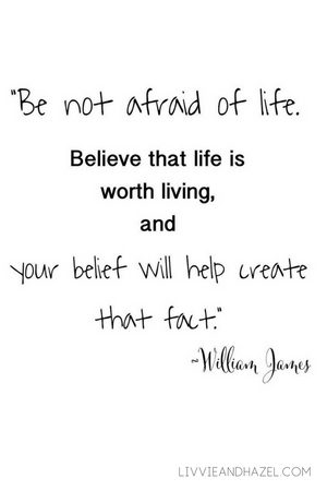 Be Not Afraid of Life